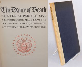 The Dance of Death, Printed at Paris in 1490: a Reproduction made from the copy in the Lessing J....
