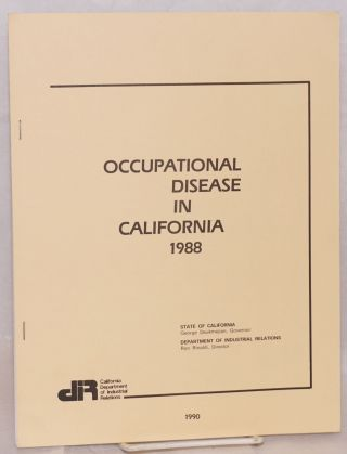 Occupational disease in California. 1988. California Department of Industrial Relations