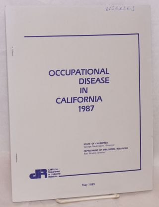 Occupational disease in California. 1987. California Department of Industrial Relations