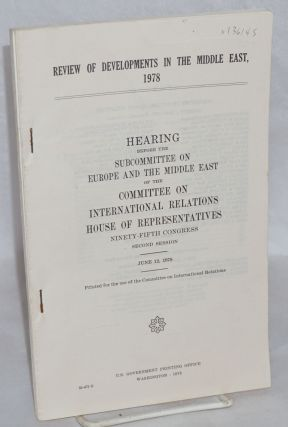 Review of developments in the Middle East, 1978. Hearing before the Subcommittee on Europe and...