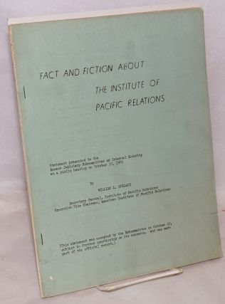 Fact and fiction about the Institute of Pacific Relations. Statement presented to the Senate...
