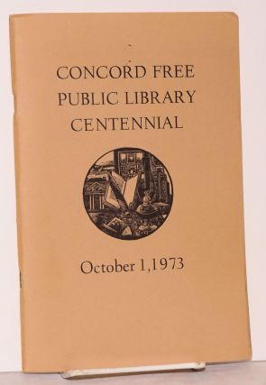 A history of the Concord Free Public Library; being an account of the first hundred years of the...