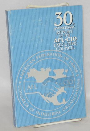 Report of the Executive Council of the AFL-CIO. Sixteenth convention, Anaheim, Calfironia,...