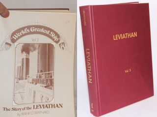 World's greatest ship: the story of the Leviathan, vol. 3. Frank O. Braynard.