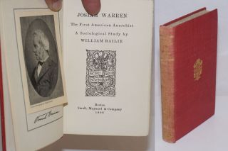 Josiah Warren, the first American anarchist, a sociological study. William Bailie