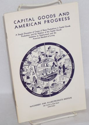 Capital goods and American progress: a simple discussion of causes of sharp fluctuations in...