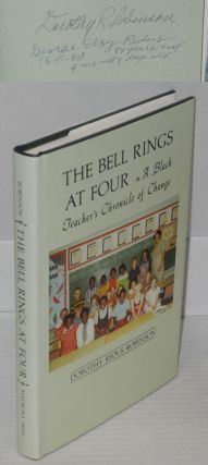 The bell rings at four; a black teacher's chronicle of change. Dorothy Redus Robinson