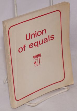 Union of equals: Leninist national policy in action