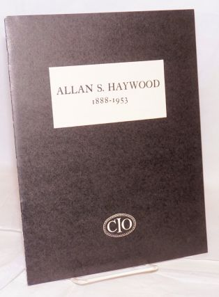 Allan S. Haywood, 1888-1953. Philip Murray Memorial Foundation