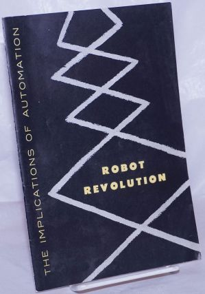 Robot revolution: the implications of automation. M. Kenneth Boss