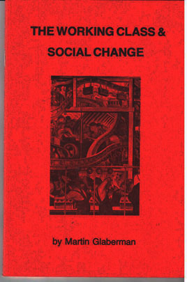 The working class & social change. Four essays on the working class