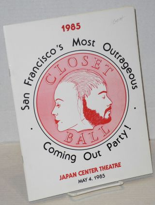 Closet Ball 1985; San Francisco's most outrageous coming out party! Japan Center Theatre, May 4,...
