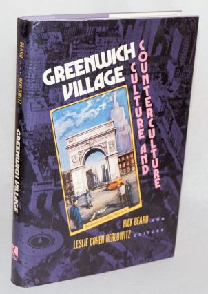 Greenwich Village; culture and counterculture. Rick Beard, Leslie Cohen Berlowitz