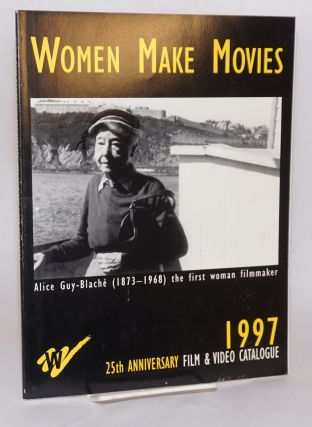 Women Make Movies: 25th anniversary film & video catalogue 1997