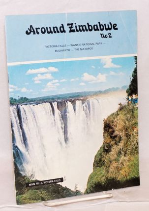 Around Zimbabwe no. 2; Victoria Falls, Wankie National Park, Bulawayo, The Matopos
