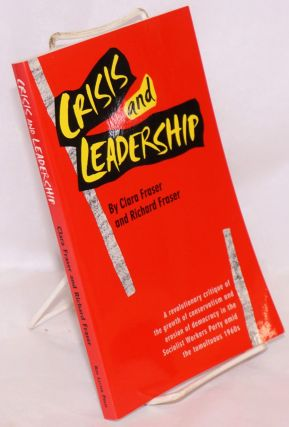 Crisis and leadership. A revolutionary critique of the growth of conservatism and erosion of...