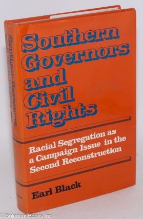 Southern governors and civil rights; racial segregation as a campaign issue in the second...