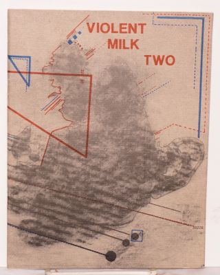 Violent milk two. David Bedell, Allan Songer, Tim Badger Gloria Ataide