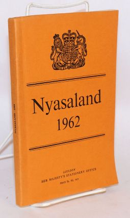 Nyasaland; report for the year 1962