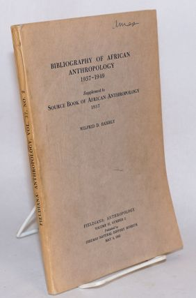 Bibliography of African anthropology 1937 - 1949; supplement to source book of African...