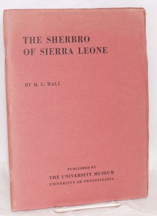The Sherbro of Sierra Leone; a preliminary report on the work of the University Museum's...