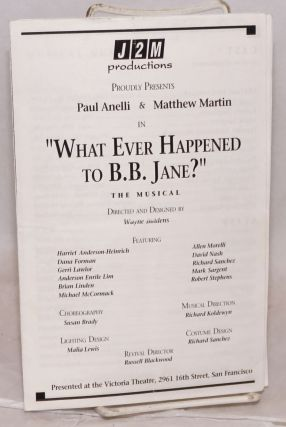 "J2M productions proudly presents Paul Anelli & Matthew Martin in ""What Ever Happened to B.B...."