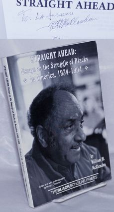 Straight ahead; essays on the struggle of blacks in America, 1934-1994, edited and with an...