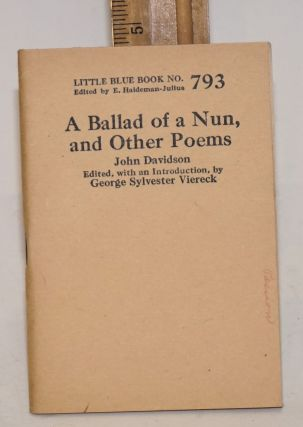 A ballad of a nun, and other poems. Edited, with an introduction, by George Sylvester Viereck....