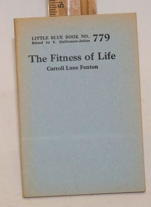 The fitness of life. Carroll Lane Fenton
