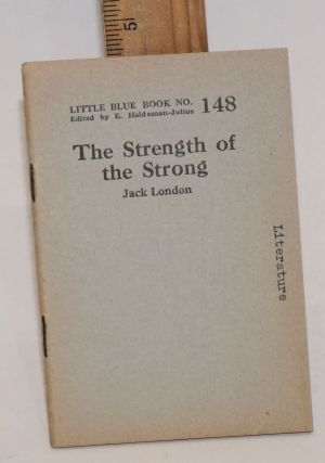 The strength of the strong. Jack London