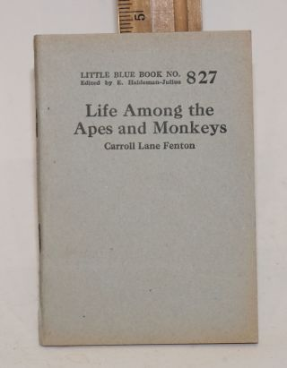 Life among the apes and monkeys. Carroll Lane Fenton