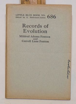 Records of evolution. Mildred Adams Fenton, Carroll Lane Fenton