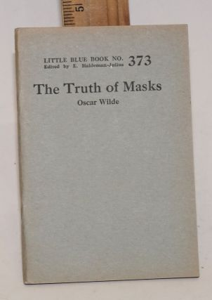 The truth of masks. Oscar Wilde