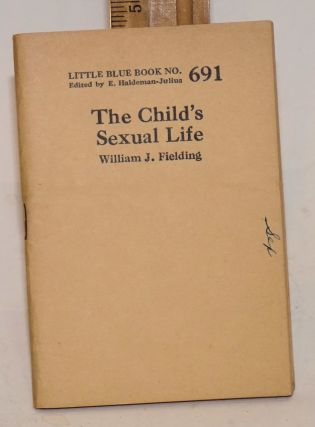 The child's sexual life. William J. Fielding