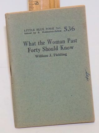 What the woman past forty should know. William J. Fielding