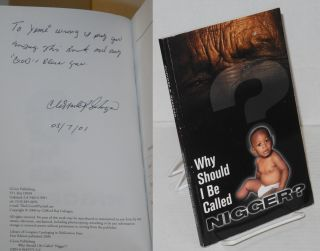 Why should I be called nigger? Edited by Paul Weisser. Clifford R. Gahagan.