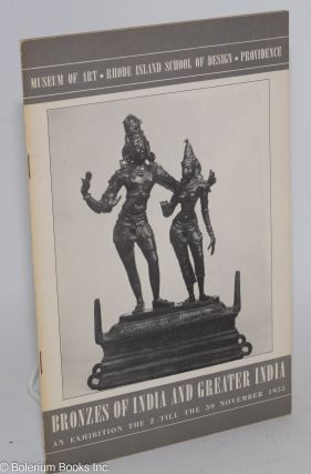 Bronzes of India and greater India: an exhibition held at the Museum of Art, Rhode Island School...