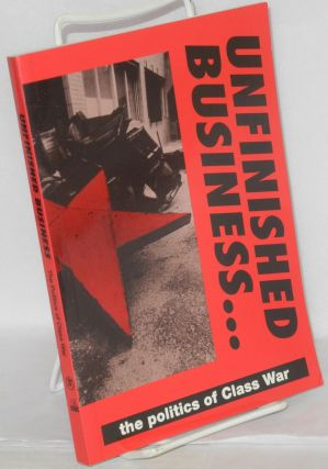 Unfinished business. . . the politics of class war