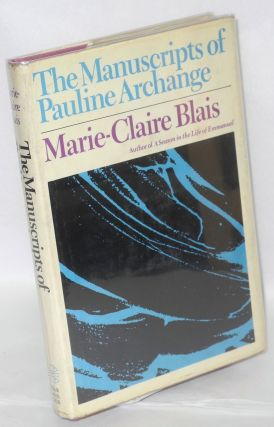 The Manuscripts of Pauline Archange. Marie-Claire Blais, Derek Coltman