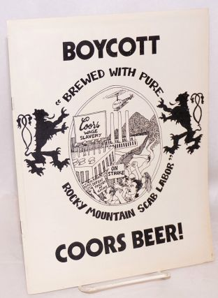 "Boycott Coors beer! ""Brewed with pure Rocky Mountain scab labor"" Coors Boycott, Strike Support..."