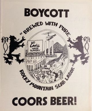 "Boycott Coors beer! ""Brewed with pure Rocky Mountain scab labor"""