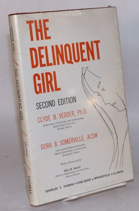 The delinquent girl. 2d edition. Clyde B. Vedder, Dora B. Somerville
