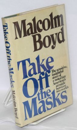 Take Off the Masks. Malcolm Boyd