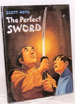 The perfect sword. Scott Goto.