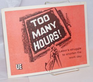 Too many hours! Labor's struggle to shorten the work day. James Lerner, Fred Wright