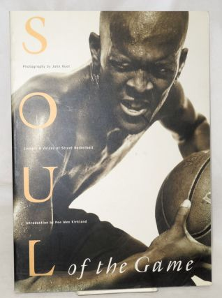 Soul of the Game; images & voices of street basketball. John Huet, poetry compilation and,...