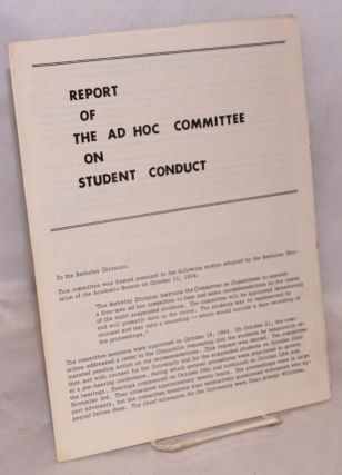Report of the Ad Hoc Committee on Student Conduct. Ira Michael Heyman, chairman