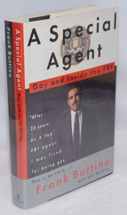 A Special Agent: gay and inside the FBI. Frank Buttino, Lou Buttino