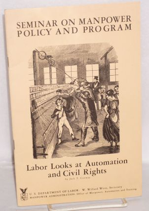 Labor looks at automation and civil rights. Jack T. Conway