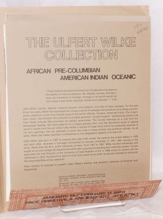 The Ulfert Wilke Collection;; African, Pre-Columbian, American Indian; January 14 - February 11, 1978